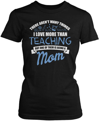 This Mom Loves Being a Teacher Women's Fit T-Shirt