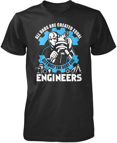 The Best Dads Are Engineers T-Shirt