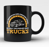 Only the Coolest Grandpas Drive Trucks - Black Mug / Tea Cup