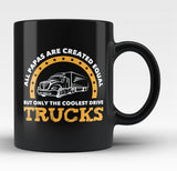 Only the Coolest Papas Drive Trucks - Black Mug / Tea Cup