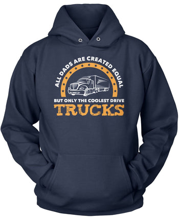 Only the Coolest (Nickname) Drive Trucks - Personalized T-Shirt - Pullover Hoodie / Navy / S