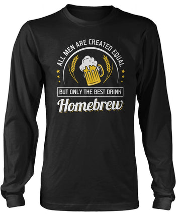 Only the Best Men Drink Homebrew Long Sleeve T-Shirt