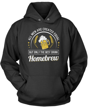 Only the Best Men Drink Homebrew Pullover Hoodie Sweatshirt