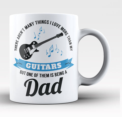 This Dad Loves His Guitars - Coffee Mug / Tea Cup