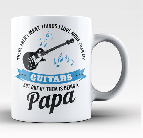 This Papa Loves His Guitars - Coffee Mug / Tea Cup