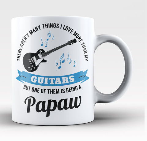 This Papaw Loves His Guitars - Coffee Mug / Tea Cup