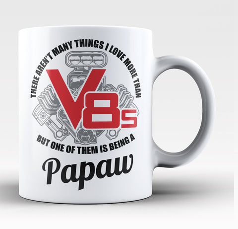 This Papaw Loves V8s - Coffee Mug / Tea Cup