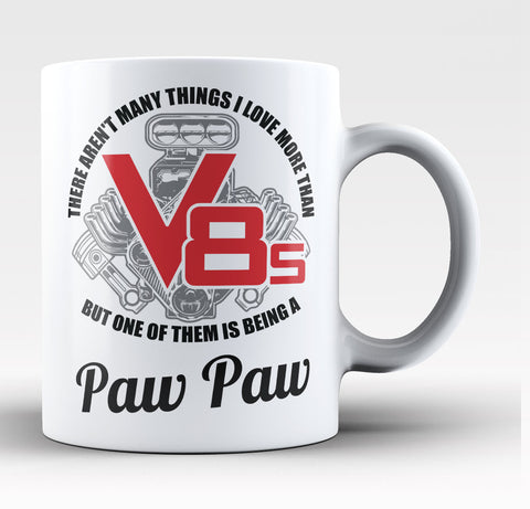 This Paw Paw Loves V8s - Coffee Mug / Tea Cup