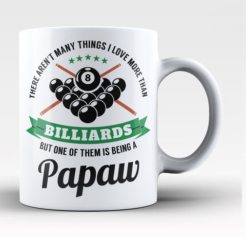 This Papaw Loves Billiards - Coffee Mug / Tea Cup