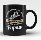 This Papaw Loves Woodworking - Black Mug / Tea Cup