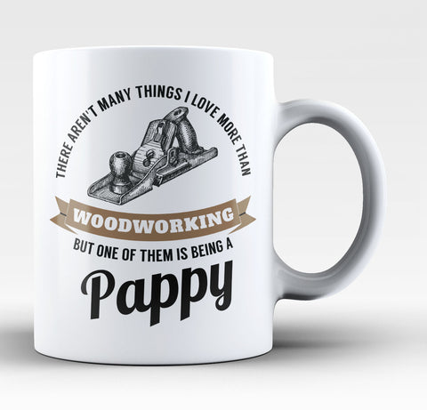 This Pappy Loves Woodworking - Coffee Mug / Tea Cup