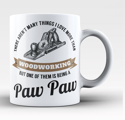 This Paw Paw Loves Woodworking - Coffee Mug / Tea Cup