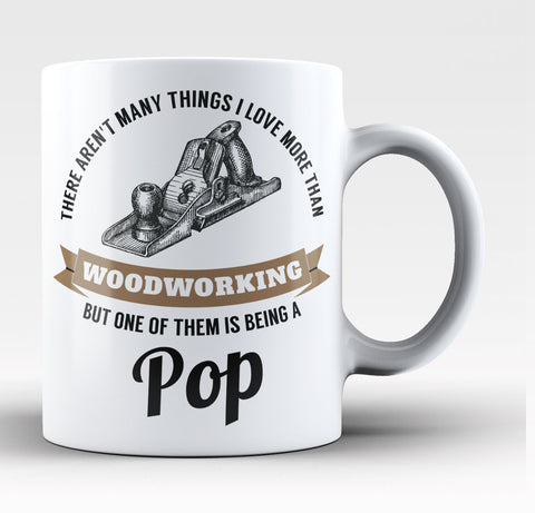 This Pop Loves Woodworking - Coffee Mug / Tea Cup