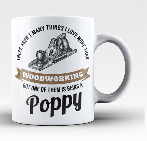 This Poppy Loves Woodworking - Coffee Mug / Tea Cup