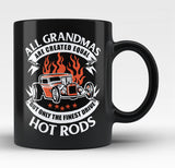 Only the Finest Grandmas Drive Hot Rods - Black Mug / Tea Cup