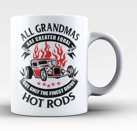 Only the Finest Grandmas Drive Hot Rods - Coffee Mug / Tea Cup