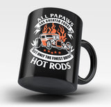 Only the Finest Papaws Drive Hot Rods - Mug