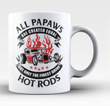 Only the Finest Papaws Drive Hot Rods - Coffee Mug / Tea Cup