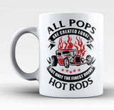 Only the Finest Pops Drive Hot Rods - Mug
