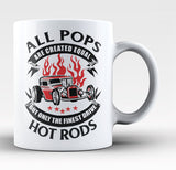 Only the Finest Pops Drive Hot Rods - Coffee Mug / Tea Cup
