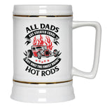 Only the Finest Dads Drive Hot Rods - Beer Stein