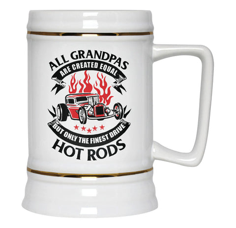 Only the Finest Grandpas Drive Hot Rods - Beer Stein