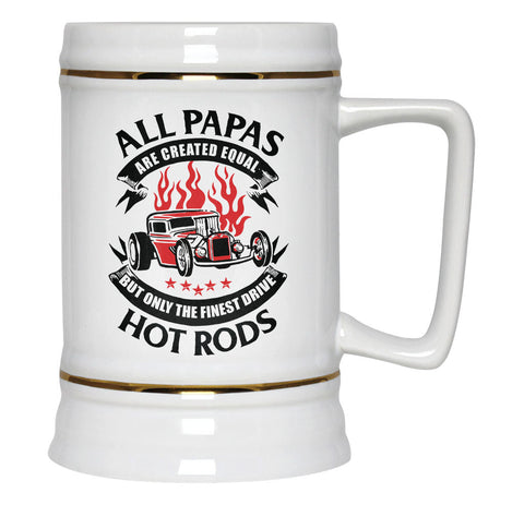 Only the Finest Papas Drive Hot Rods - Beer Stein