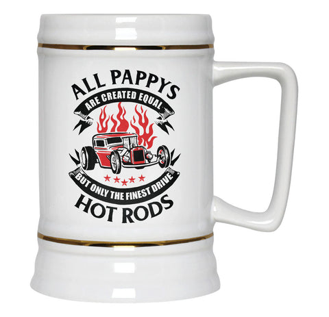 Only the Finest Pappys Drive Hot Rods - Beer Stein