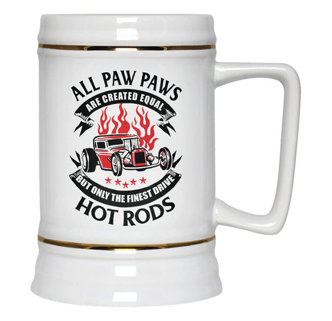 Only the Finest Paw Paws Drive Hot Rods - Beer Stein