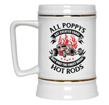 Only the Finest Poppys Drive Hot Rods - Beer Stein