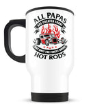 Only the Finest Papas Drive Hot Rods - Travel Mug
