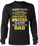 Favorite Soccer Player - Mine Calls Me Dad Long Sleeve T-Shirt