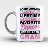 Favorite Dancer - Mine Calls Me Gram - Mug