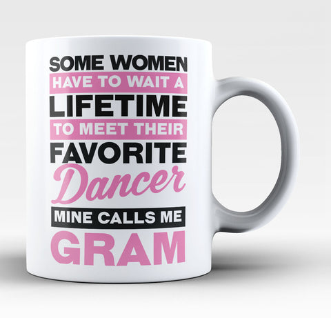 Favorite Dancer - Mine Calls Me Gram - Coffee Mug / Tea Cup