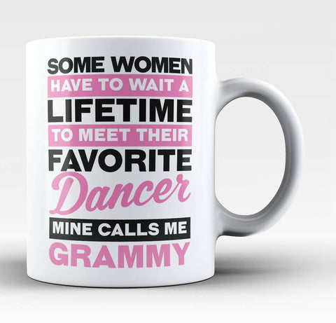 Favorite Dancer - Mine Calls Me Grammy - Coffee Mug / Tea Cup