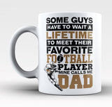 Favorite Football Player - Mine Calls Me Dad - Mug