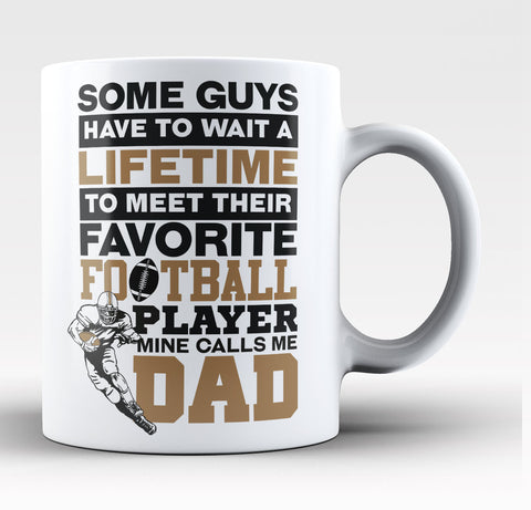 Favorite Football Player - Mine Calls Me Dad - Coffee Mug / Tea Cup