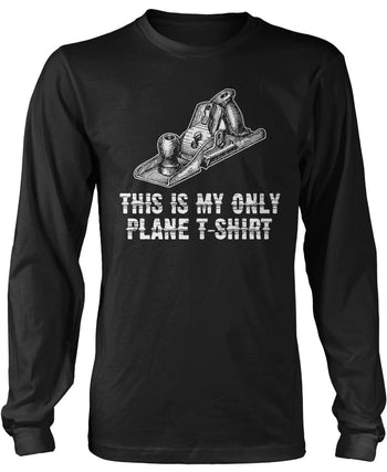 This Is My Only Plane T-Shirt Longsleeve T-Shirt