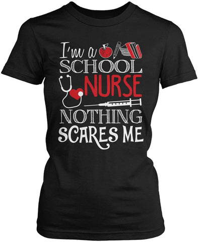 School Nurse Nothing Scares Me Women's Fit T-Shirt