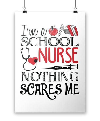 School Nurse Nothing Scares Me - Poster