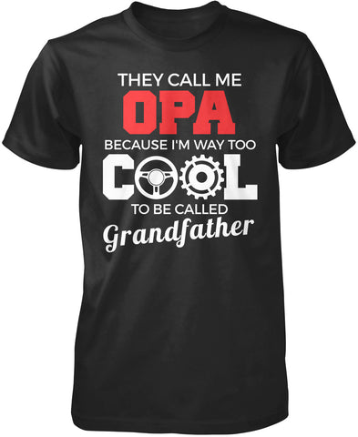 They Call Me Opa T-Shirt