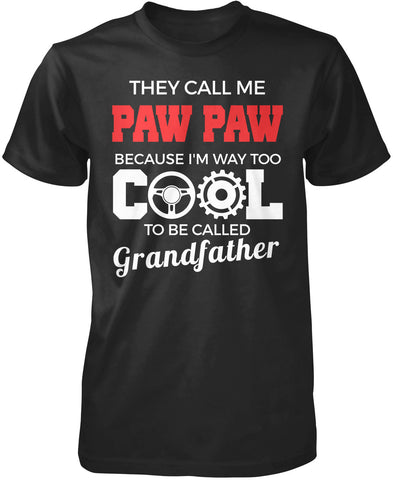 They Call Me Paw Paw T-Shirt