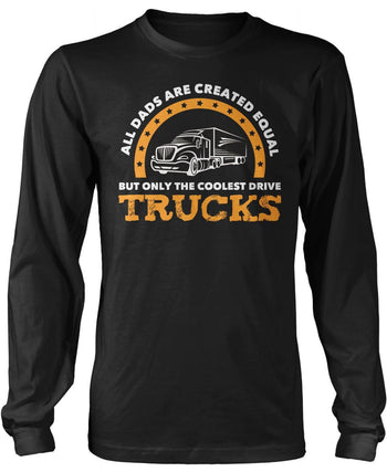 Only the Coolest (Nickname) Drive Trucks - Personalized Long Sleeve T-Shirt