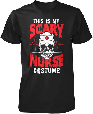 This Is My Scary Nurse Costume T-Shirt