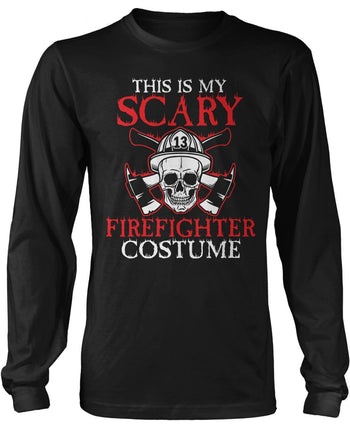 This Is My Scary Firefighter Costume Long Sleeve T-Shirt