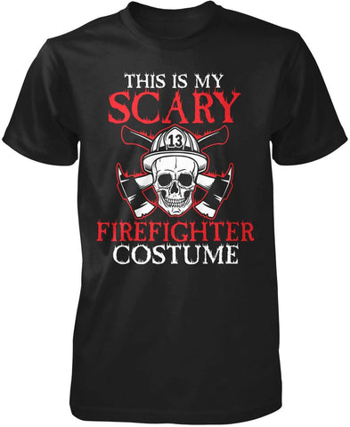This Is My Scary Firefighter Costume T-Shirt