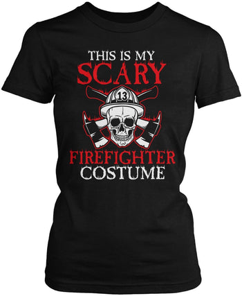 This Is My Scary Firefighter Costume Women's Fit T-Shirt