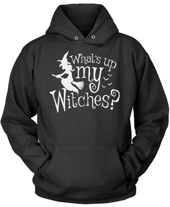 What's Up My Witches? Pullover Hoodie Sweatshirt