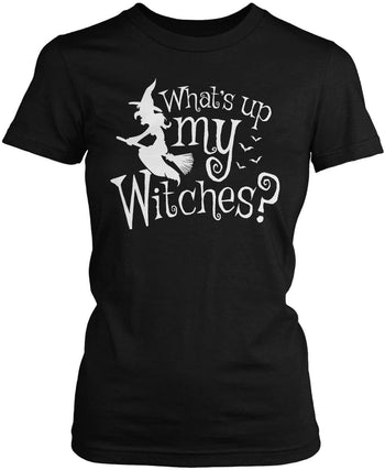 What's Up My Witches? Women's Fit T-Shirt