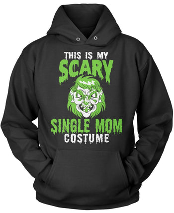 This Is My Scary Single Mom Costume Pullover Hoodie Sweatshirt